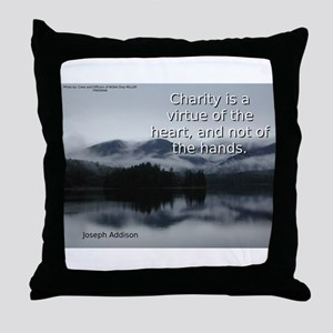 Charity Is A Virtue - Joseph Addison Throw Pillow