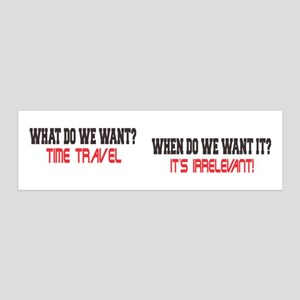 What Do We Want? Time Travel! 36x11 Wall Decal