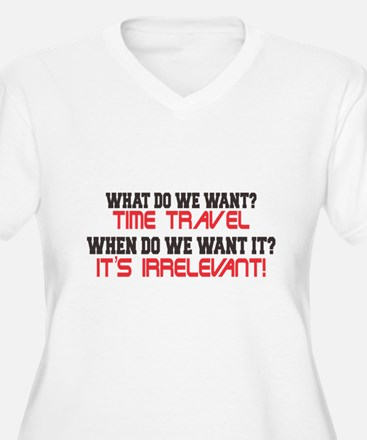What Do We Want? Time Travel! T-Shirt