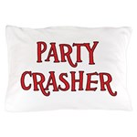 Party Crasher Pillow Case