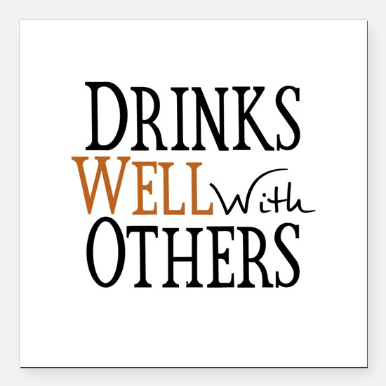 "Drinks Well With Others Square Car Magnet 3"" x 3"""