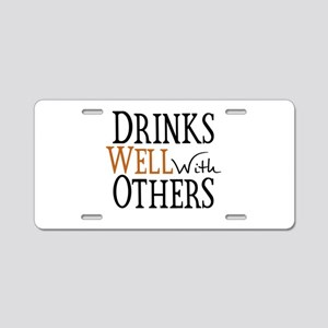 Drinks Well With Others Aluminum License Plate