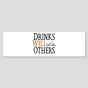 Drinks Well With Others Sticker (Bumper)