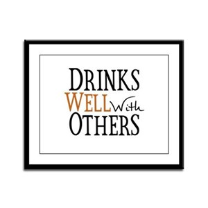 Drinks Well With Others Framed Panel Print