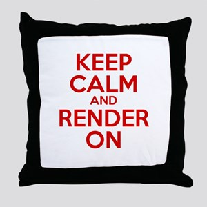 Keep Calm And Render On Throw Pillow