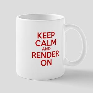 Keep Calm And Render On Mug