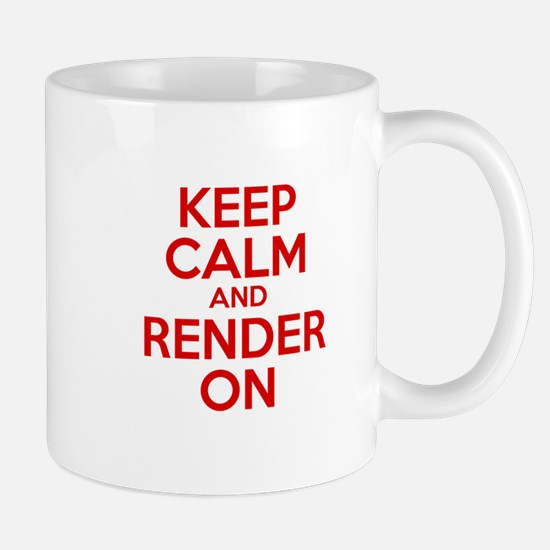 Keep Calm And Render On Mug