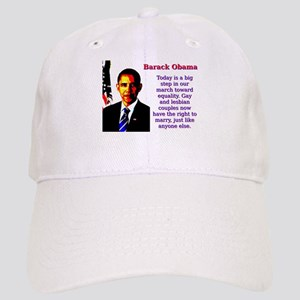 Today Is A Big Step - Barack Obama Baseball Cap