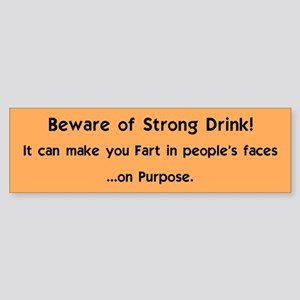 Strong Drink=Fart Bumper Sticker