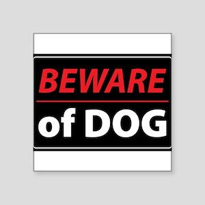"""Beware Of Dog Square Sticker 3"""" x 3"""""""