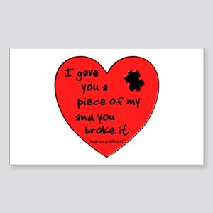 I GAVE YOU A PIECE OF MY HEART.... Sticker (Rectan