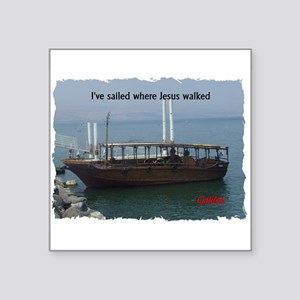 "I've Sailed Where Jesus Walked Square Sticker 3"" x"