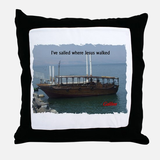 I've Sailed Where Jesus Walked Throw Pillow