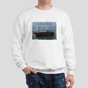 I've Sailed Where Jesus Walked Sweatshirt