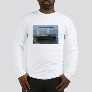 I've Sailed Where Jesus Walked Long Sleeve T-Shirt