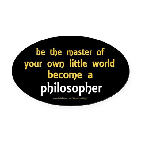 """""""Be the Master Philosopher"""" Oval Car Magnet"""