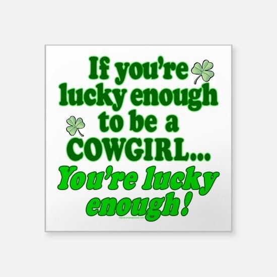 """Lucky Enough"" Square Sticker 3"" X"