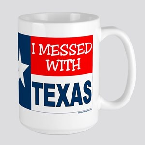 I MESSED WITH TEXAS Large Mug