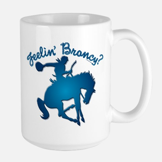 "NEW!! ""Feelin' Broncy?"" Large Mug"