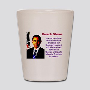 In Every Culture - Barack Obama Shot Glass