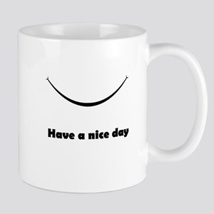 Have a nice day with a smile Mug