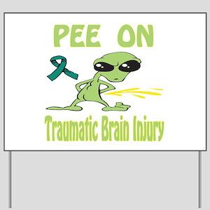 Pee on Traumatic Brain Injury Yard Sign