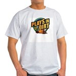 Plays in Dirt Ash Grey T-Shirt