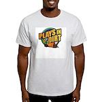 Plays in Dirt Ash Grey T-Shirt
