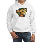 Plays in Dirt Hooded Sweatshirt
