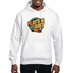 Plays in Dirt Hooded Sweatshirt