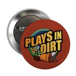 "Plays in Dirt 2.25"" Button (100 pack)"