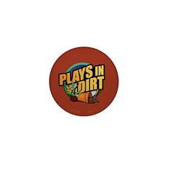 Plays in Dirt Mini Button