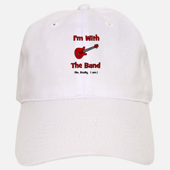I'm With The Band. Baseball Baseball Cap