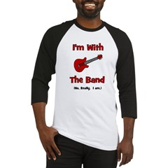 I'm With The Band. Baseball Jersey