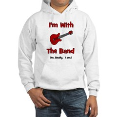 I'm With The Band. Hoodie