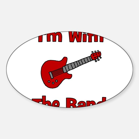 I'm With The Band. Oval Decal