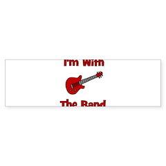 I'm With The Band. Bumper Bumper Sticker
