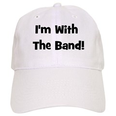 I'm With The Band. Baseball Cap