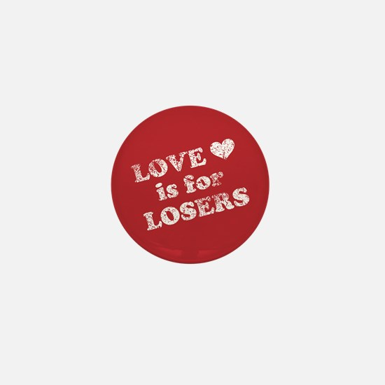 Love Is For Losers Mini Button