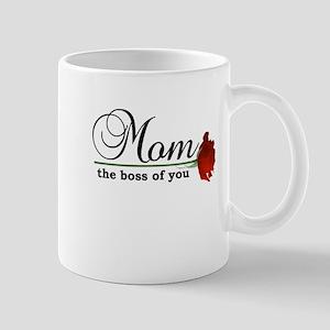 Mom: The Boss of You Mug