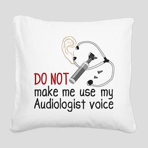 Audiologist Voice Square Canvas Pillow