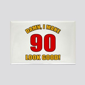 90 Looks Good! Rectangle Magnet