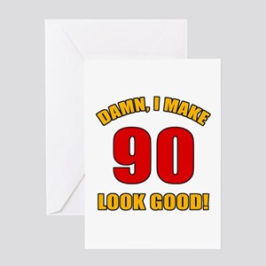 90 Looks Good! Greeting Card