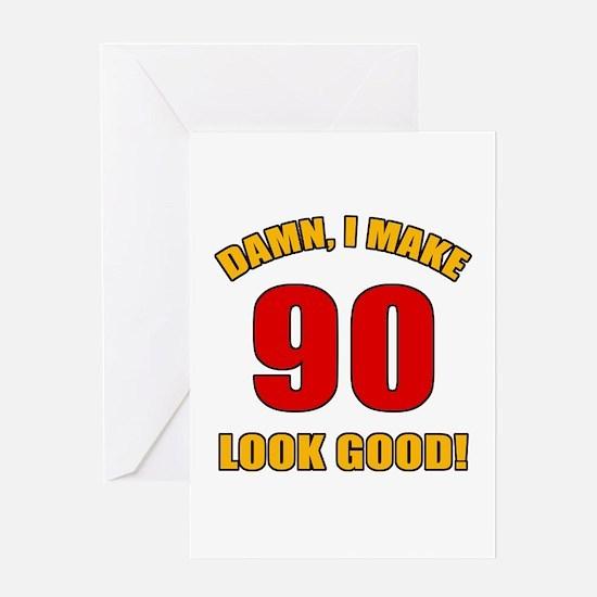 90 Looks Good! Greeting Card