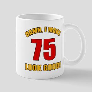75 Looks Good! Mug