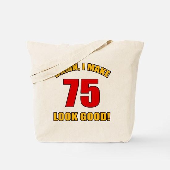 75 Looks Good! Tote Bag