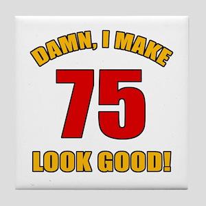 75 Looks Good! Tile Coaster