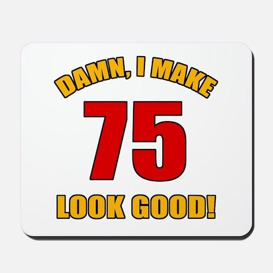 75 Looks Good! Mousepad