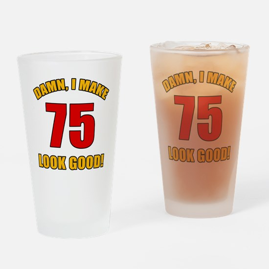75 Looks Good! Drinking Glass