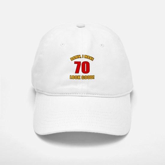 70 Looks Good! Baseball Baseball Cap